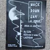 2018.8.10.WACK DOWN JAM at ZUBAR DJ IZU Part 1