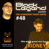 Black Legend pres. The Legendary Radio Show (09-03-2019) - Guest Ridney