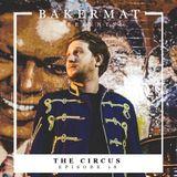 Bakermat presents The Circus #018