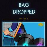 Bag Dropped Mix Vol 2