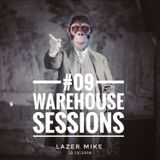 Warehouse Sessions #09: Lazer Mike