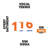Trace Video Mix #116 by VocalTeknix