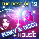Funky & Disco House [Mix 19] The Best Of