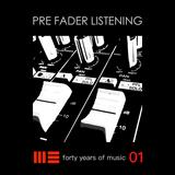Pre Fader Listening - Episode 1