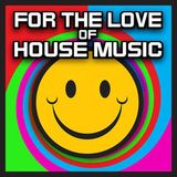 For The Love Of House Music Vol 4