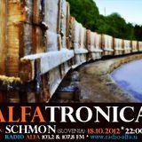 ALFATRONICA RADIOSHOW ON RADIO ALFA; Guest mix: SCHMON, 18.10.2012