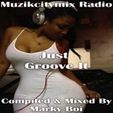 Marky Boi - Muzikcitymix Radio - Just Groove It