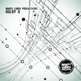 Naked Lunch PODCAST #205 - DOLBY D