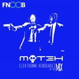 MOT3K - ELEKTRONIK REN3GADEZ IN THE MIX MARCH 2017 FNOOB TECHNO