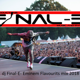 dj Final-E- Eminem Flavourits mix 2018