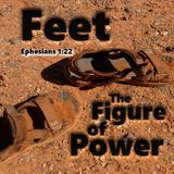 2016_05_22 Feet the Figure of Power (Ephesians 1.22)