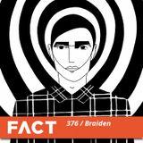 FACT mix 376 - Braiden (Apr '13)