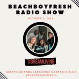 BeachBoyFresh Show #95 (10.2.2019) DreamLiving: Veganism with @PlantHeartMeals