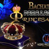 BACHATA PARA LAS PRINCESAS - DJNEGROPRODUCTOR
