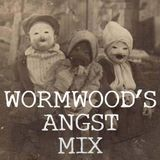 Wormwood's Angst Mix