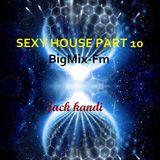 SEXY HOUSE PART 10 2015  ILLUMIN8I THIS IS JACK KANDI BIGMIX-FM-DE playing hed kandi music