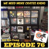 We Need More Crates Radio - Episode 76 - All WU