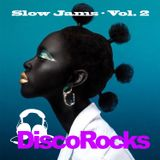 DiscoRocks' Slow Jams - Vol. 2