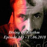 Diving Of Rhythm - Episode 143 - 17.06.2018