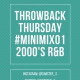 THROWBACK THURSDAY #MINIMIX01 2000'S R&B BY DJ MISTER S