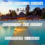 SMVB Radio Show #2 - Summer Vibes