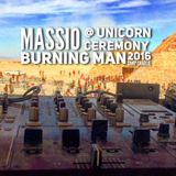 Massio - Unicorn Ceremony / Camp Charle - Burning Man 2016