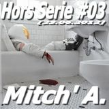 Mitch' A. @ Hors Serie #03 [23.06.2012]