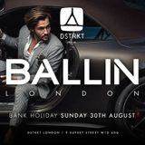Ballin Parties August Bank Holiday at Dstrkt 30.08.15