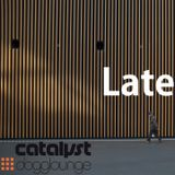 catalyst: late (live from dogglounge.com)