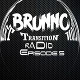 Brunno Transition Radio Episode 5