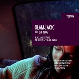 Slamjack w/ DJ 1985 – 28/10/2015