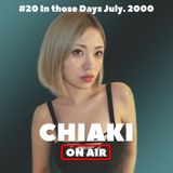 CHIAKI ON AIR #20 -In Those Days July. 2000-