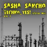01. SASHA SANCHO - Techno_yes (special mix vol.1)