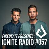 Firebeatz presents Ignite Radio #057
