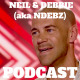 Neil & Debbie (aka NDebz) Podcast #118 ' Peyton ' -  (Just the chat)