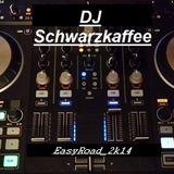 DJ Schwarzkaffee - EasyRoad_2k14