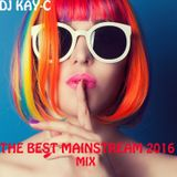 Dj KayC - The Best Mainstream 2016 Mix
