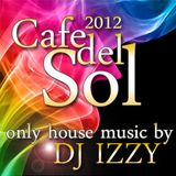 DJ IZZY - CAFE DEL SOL 2012