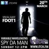 """Variable Wavelengths"" @Fdot1tv #ItchFM #SuperSundays 20/03/2016 12:00-14:00 http://www.itch.fm/live"