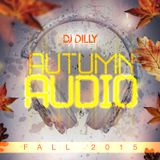DJ Dilly - Autumn Audio (Fall 2015)