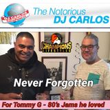 Notorious DJ Carlos - Tommy G Tribute 80's Jams he loved