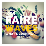 FAIREWaves #5 // What's Cooking