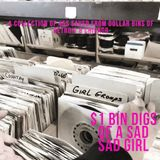Dollar Bin Digs of A Sad Sad Girl