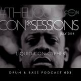 The LIQUID CON*SESSIONS Drum & Bass Podcast 003 July 2014