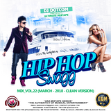 DJ DOTCOM_HIPHOP SWAGG_MIX_VOL.22 (MARCH - 2018 - CLEAN VERSION)