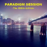 PARADIGM SESSION  - The 100th Edition -