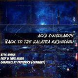 ACID SINGULARITY - BACK TO THE GALATEA #088 /w Guest Protonica (GERMANY) September 2019 (02.10.2019)