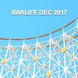 BARLIFE DEC 2017 - LOVE FOR DAYS