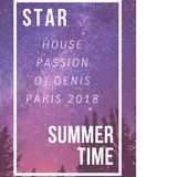 House Passion DJ Denis Paris Summer Star II 2018