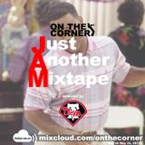 On The Corner vol. 40 - J.A.M.s (Just Another Mixtape)
